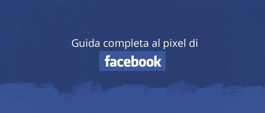 guida completa pixel facebook