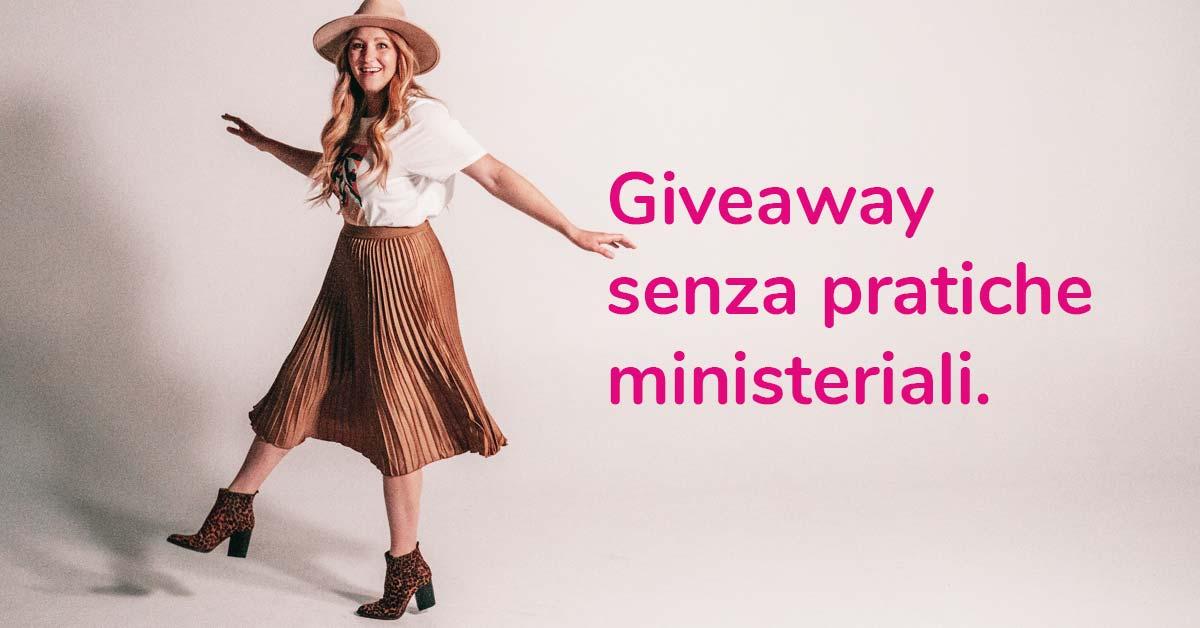 giveaway senza pratiche ministeriali